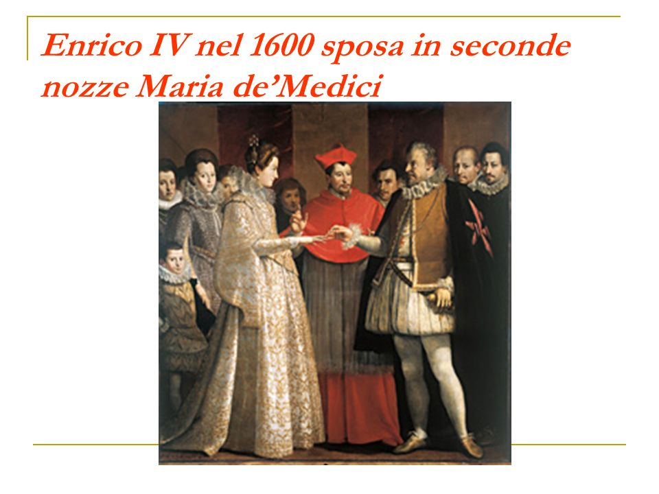 Enrico IV nel 1600 sposa in seconde nozze Maria de'Medici