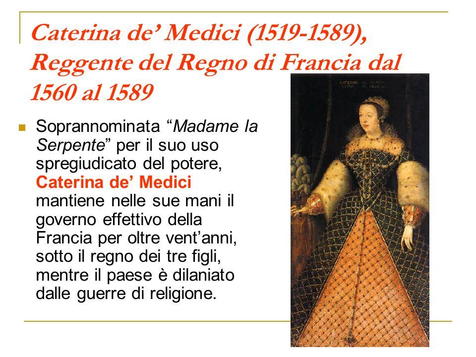 Caterina de' Medici (1519-1589), Reggente del Regno di Francia dal 1560 al 1589