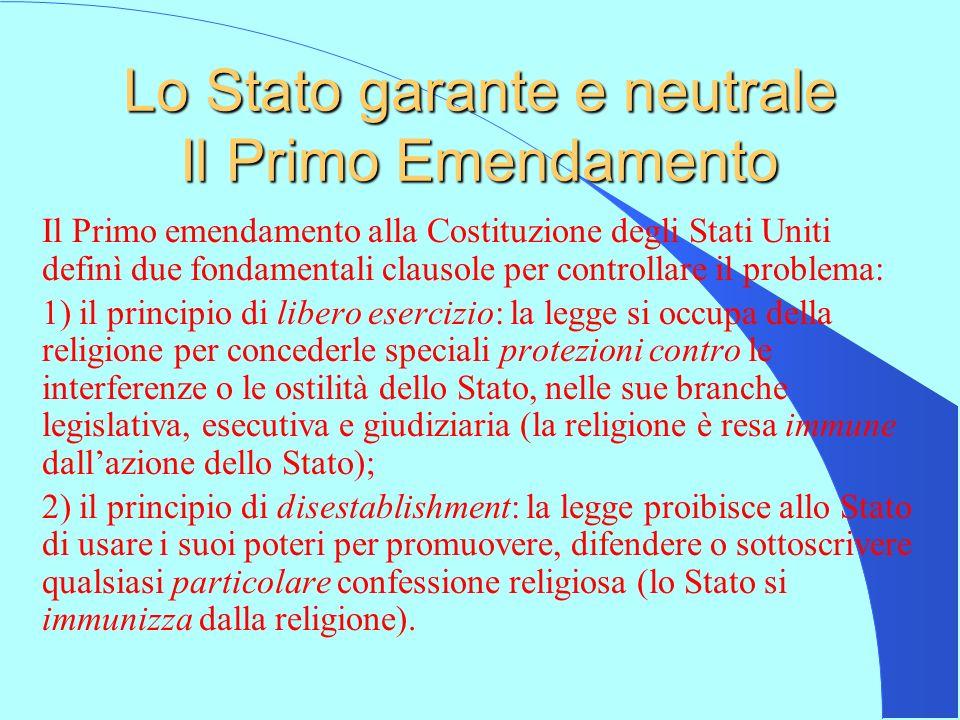 Lo Stato garante e neutrale Il Primo Emendamento
