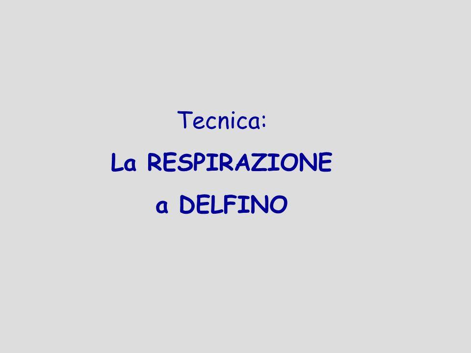 Tecnica: La RESPIRAZIONE a DELFINO