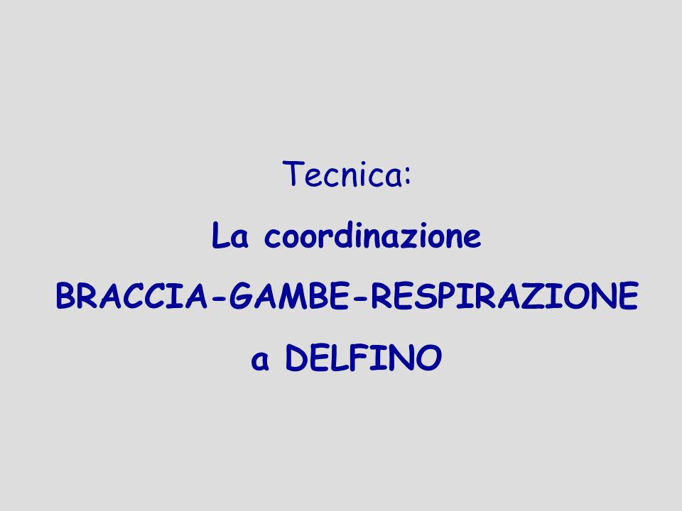 BRACCIA-GAMBE-RESPIRAZIONE