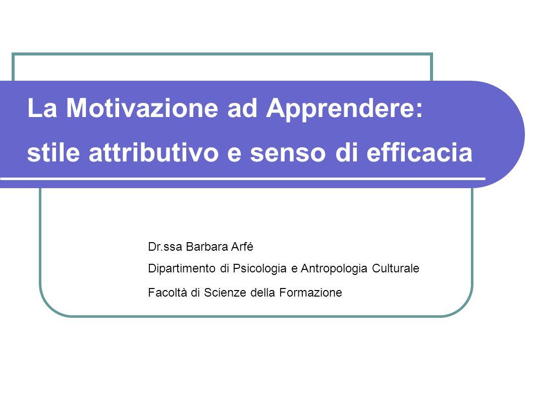 La Motivazione ad Apprendere: stile attributivo e senso di efficacia