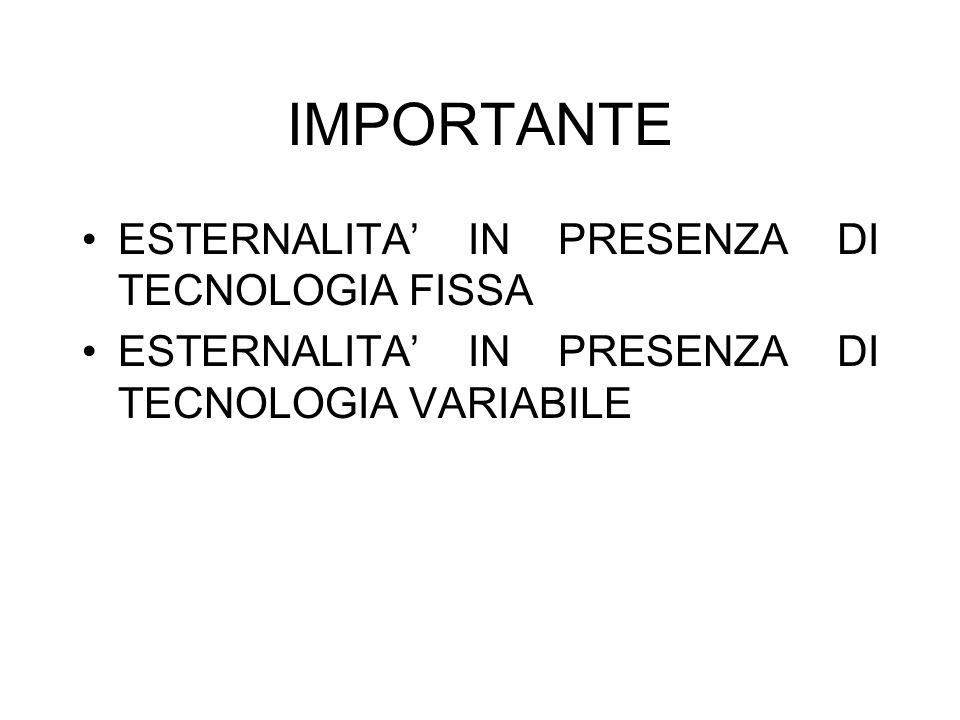 IMPORTANTE ESTERNALITA' IN PRESENZA DI TECNOLOGIA FISSA
