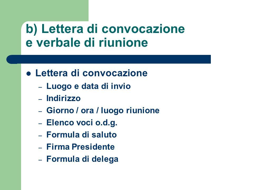 b) Lettera di convocazione e verbale di riunione