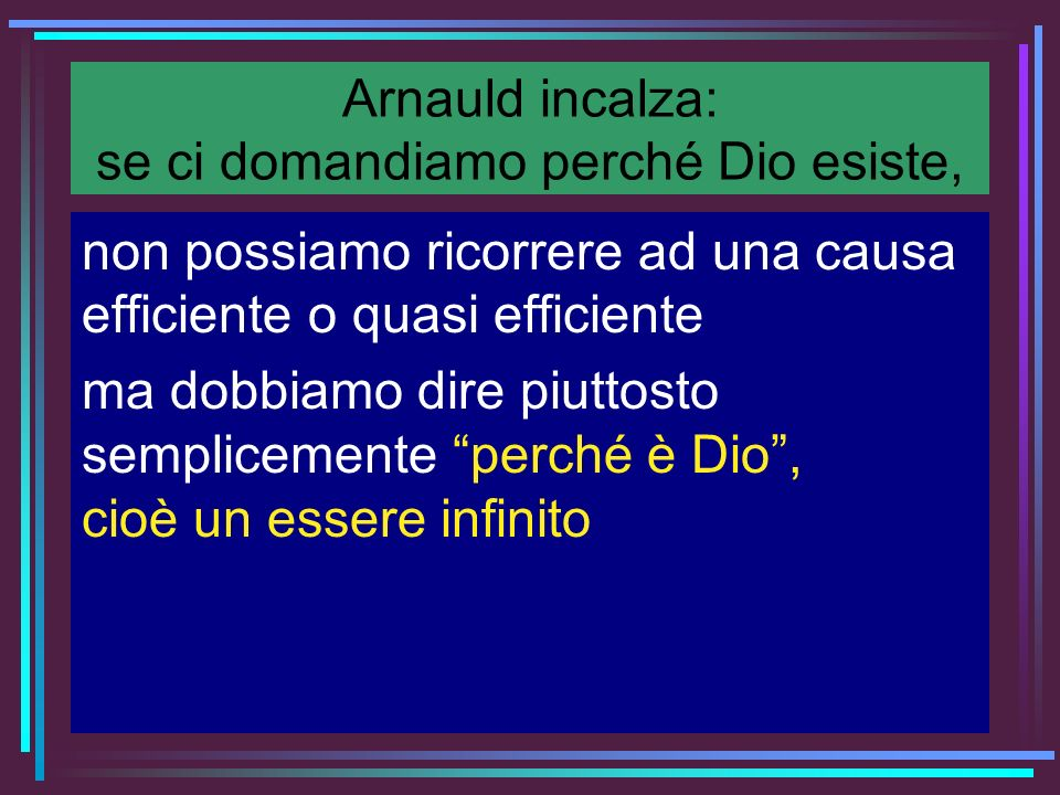 Arnauld incalza: se ci domandiamo perché Dio esiste,