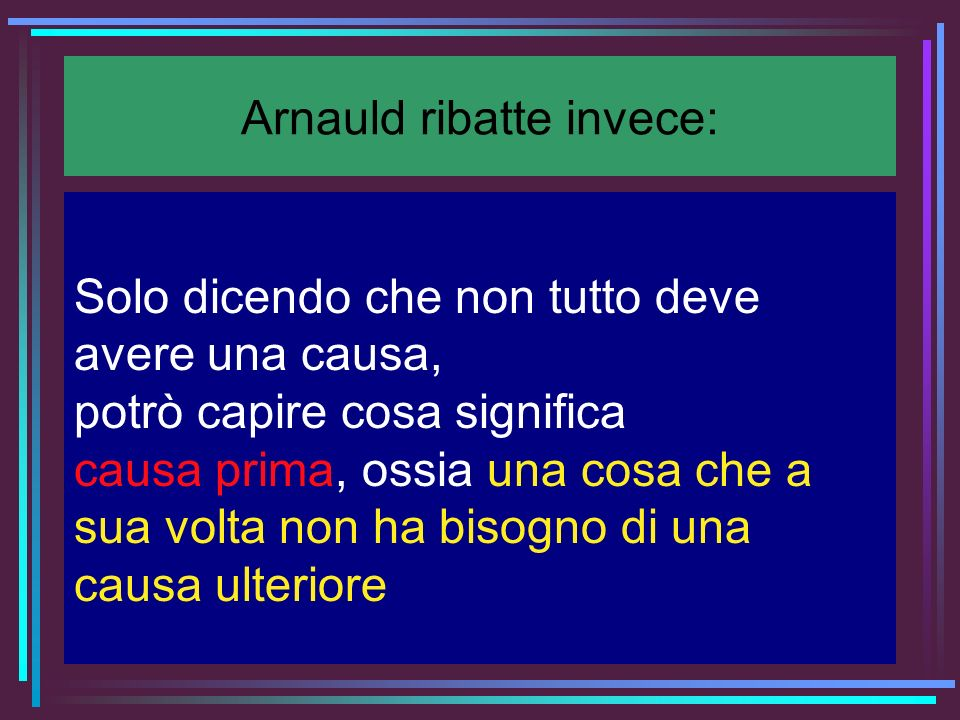 Arnauld ribatte invece: