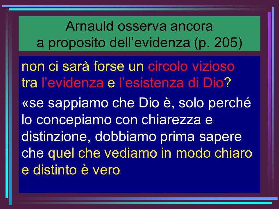 Arnauld osserva ancora a proposito dell'evidenza (p. 205)