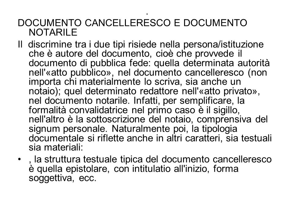 . DOCUMENTO CANCELLERESCO E DOCUMENTO NOTARILE.
