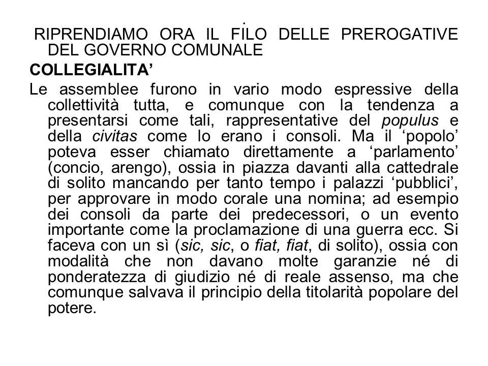 . RIPRENDIAMO ORA IL FILO DELLE PREROGATIVE DEL GOVERNO COMUNALE. COLLEGIALITA'
