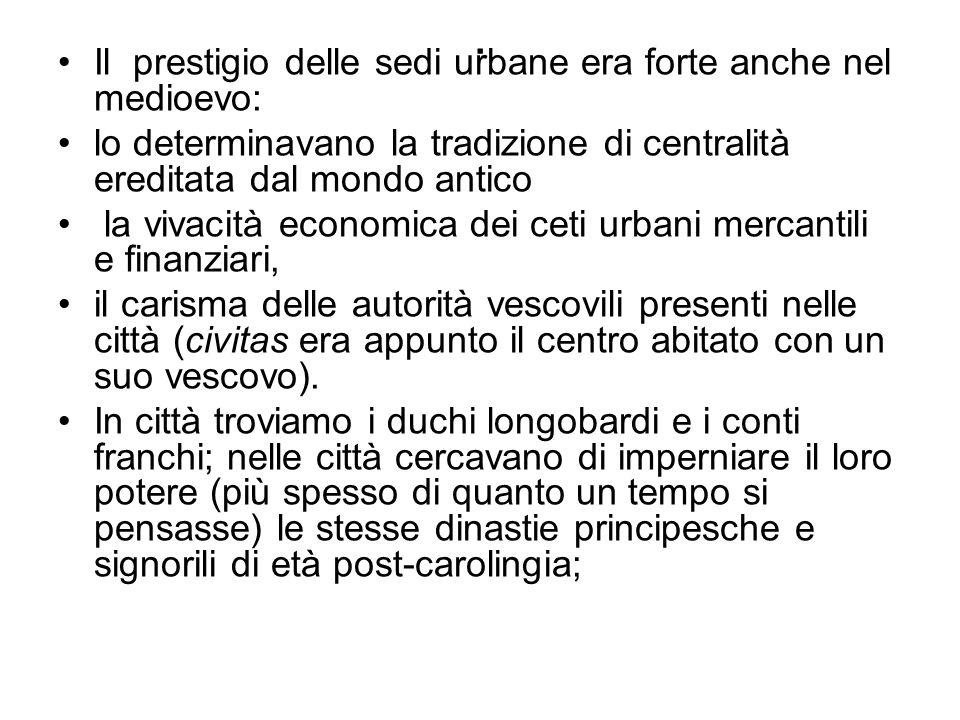 . Il prestigio delle sedi urbane era forte anche nel medioevo: