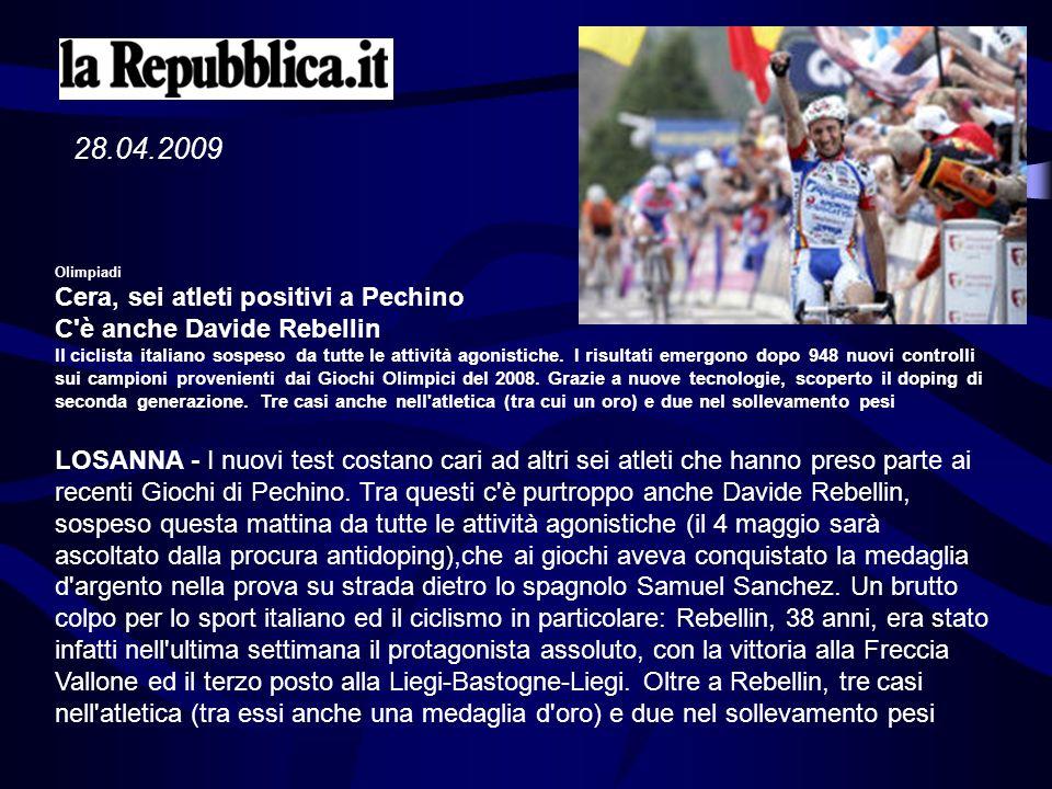 28.04.2009 Olimpiadi. Cera, sei atleti positivi a Pechino C è anche Davide Rebellin.