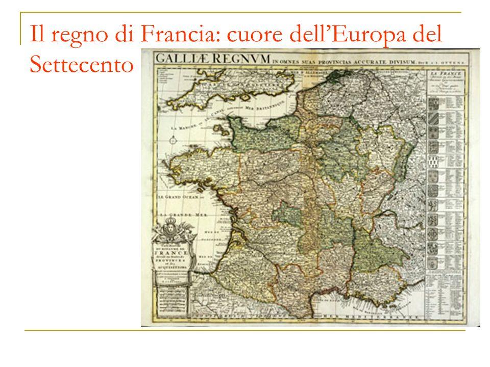 Il regno di Francia: cuore dell'Europa del Settecento