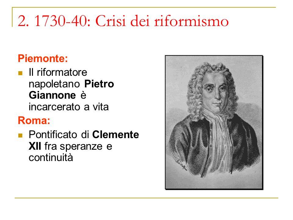 2. 1730-40: Crisi dei riformismo