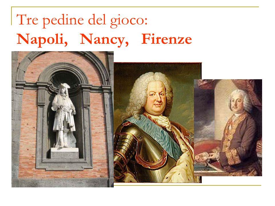 Tre pedine del gioco: Napoli, Nancy, Firenze