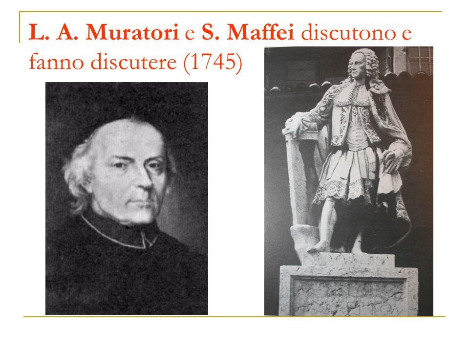 L. A. Muratori e S. Maffei discutono e fanno discutere (1745)