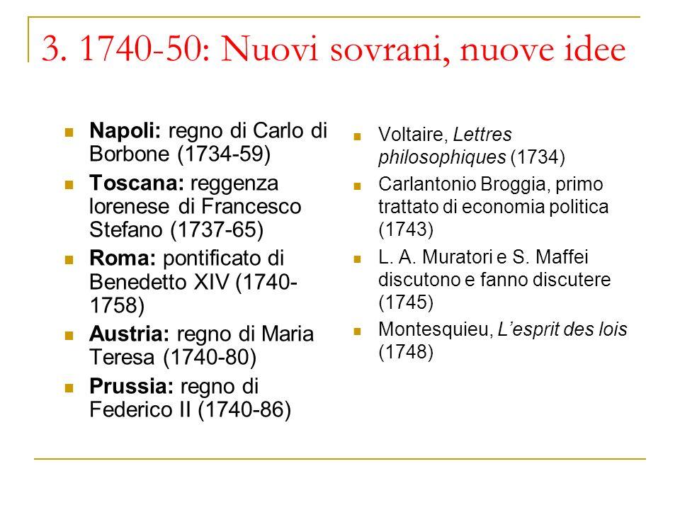 3. 1740-50: Nuovi sovrani, nuove idee