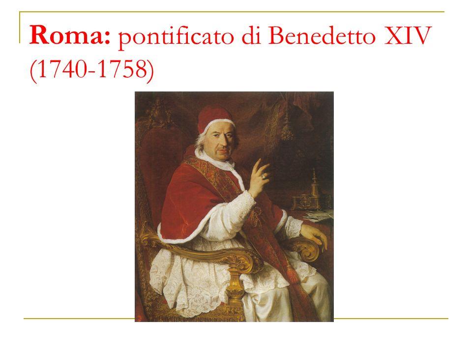 Roma: pontificato di Benedetto XIV (1740-1758)