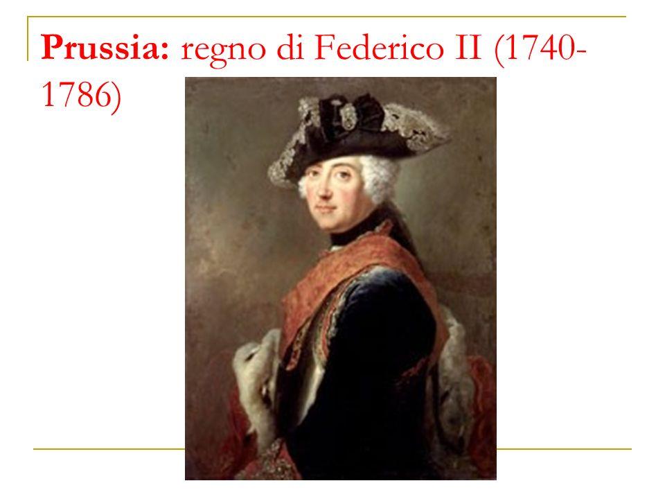 Prussia: regno di Federico II (1740-1786)