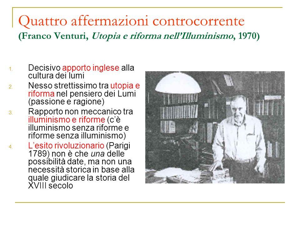 Quattro affermazioni controcorrente (Franco Venturi, Utopia e riforma nell'Illuminismo, 1970)