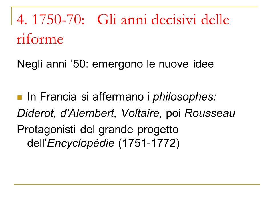 4. 1750-70: Gli anni decisivi delle riforme