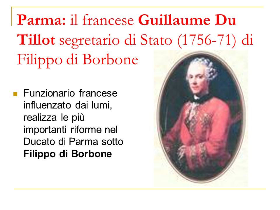 Parma: il francese Guillaume Du Tillot segretario di Stato (1756-71) di Filippo di Borbone