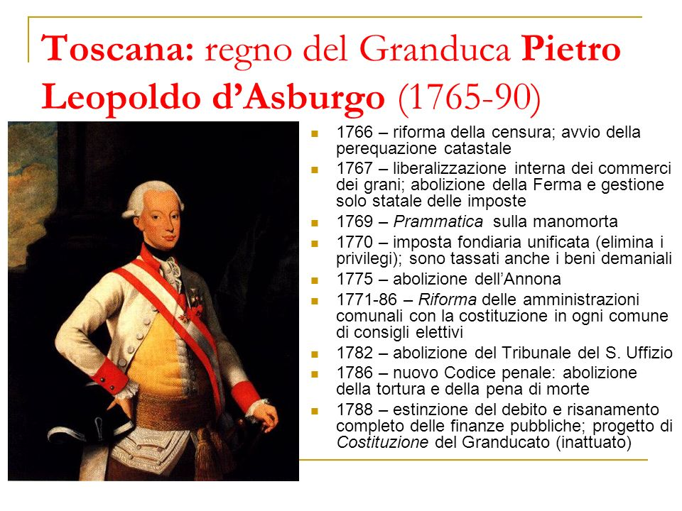Toscana: regno del Granduca Pietro Leopoldo d'Asburgo (1765-90)