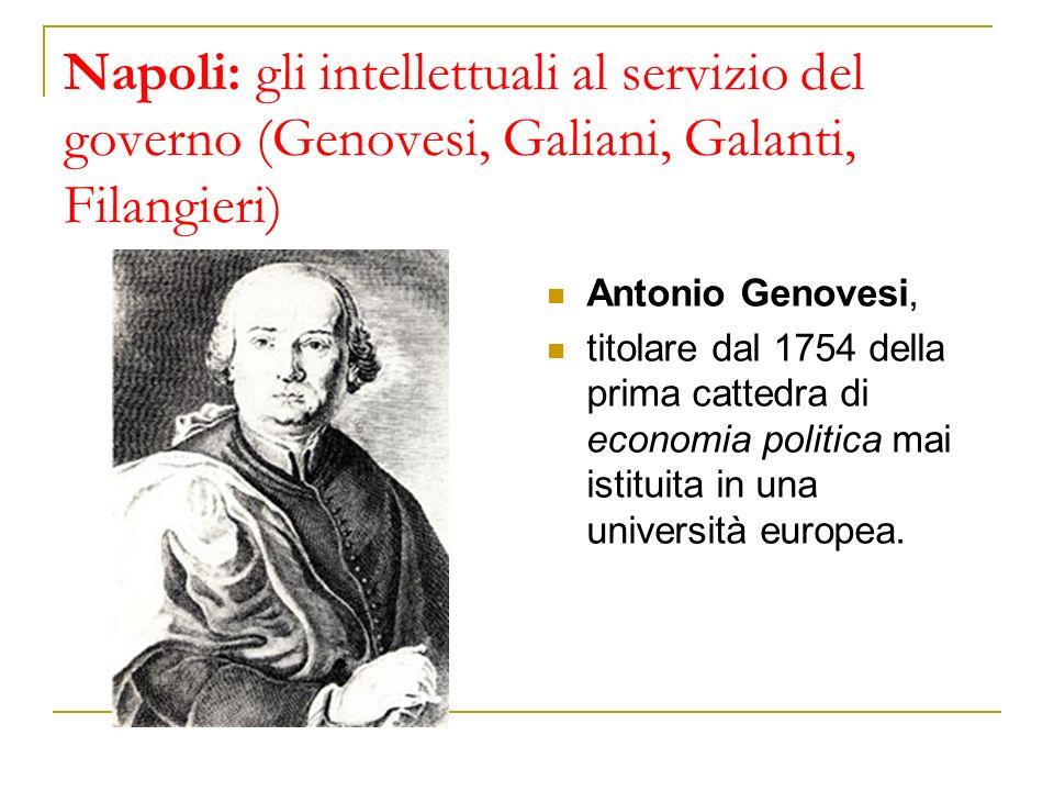 Napoli: gli intellettuali al servizio del governo (Genovesi, Galiani, Galanti, Filangieri)
