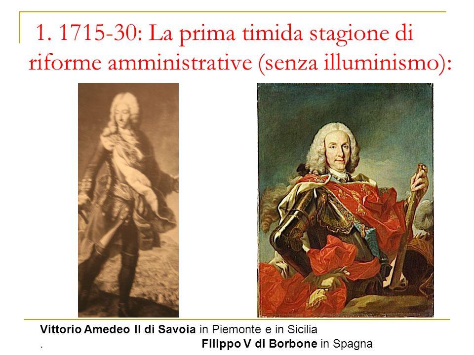 1. 1715-30: La prima timida stagione di riforme amministrative (senza illuminismo):