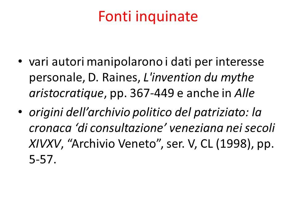 Fonti inquinate vari autori manipolarono i dati per interesse personale, D. Raines, L invention du mythe aristocratique, pp. 367-449 e anche in Alle.