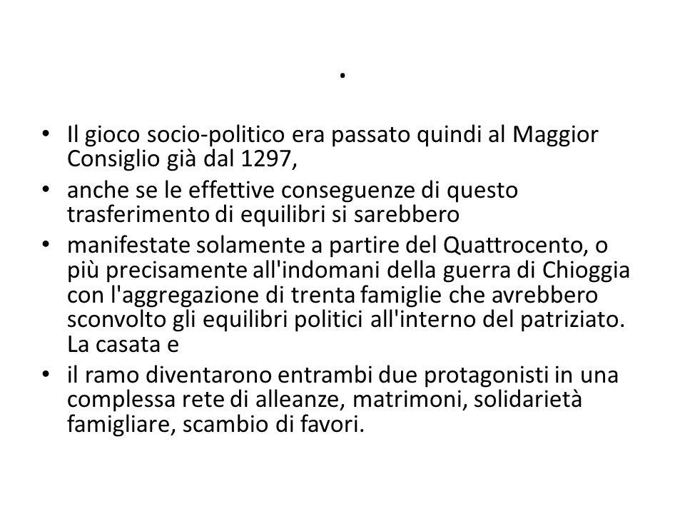 . Il gioco socio-politico era passato quindi al Maggior Consiglio già dal 1297,