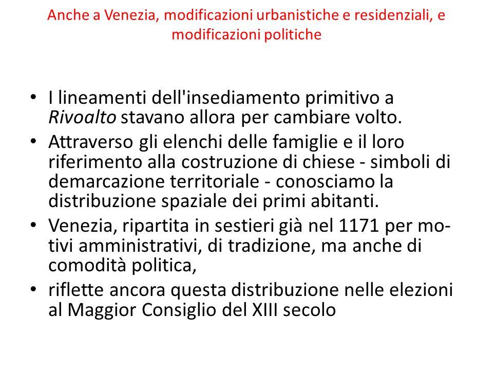 Anche a Venezia, modificazioni urbanistiche e residenziali, e modificazioni politiche