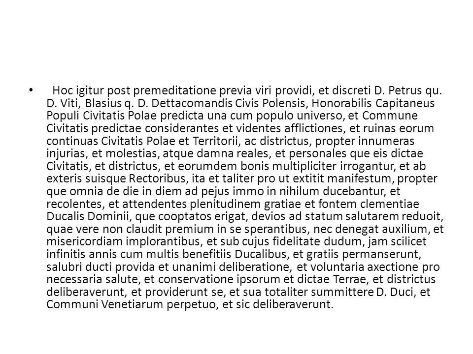 Hoc igitur post premeditatione previa viri providi, et discreti D
