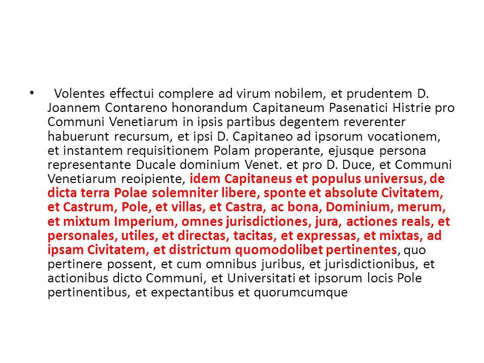 Volentes effectui complere ad virum nobilem, et prudentem D