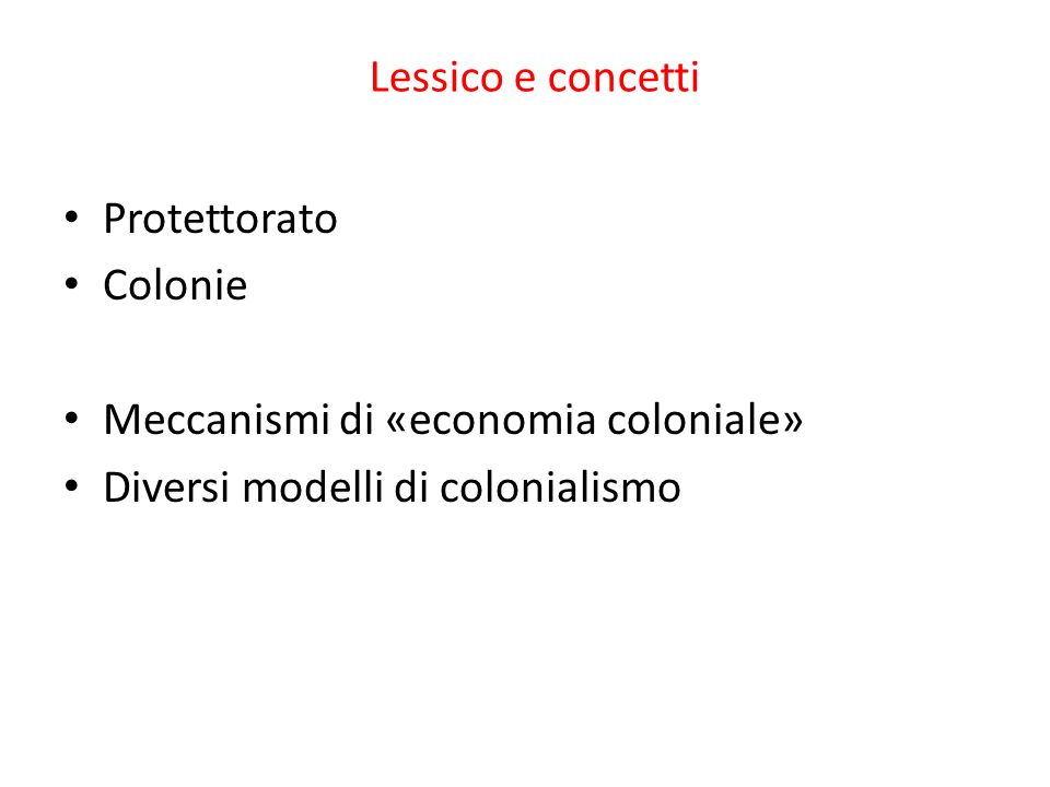 Lessico e concetti Protettorato. Colonie.