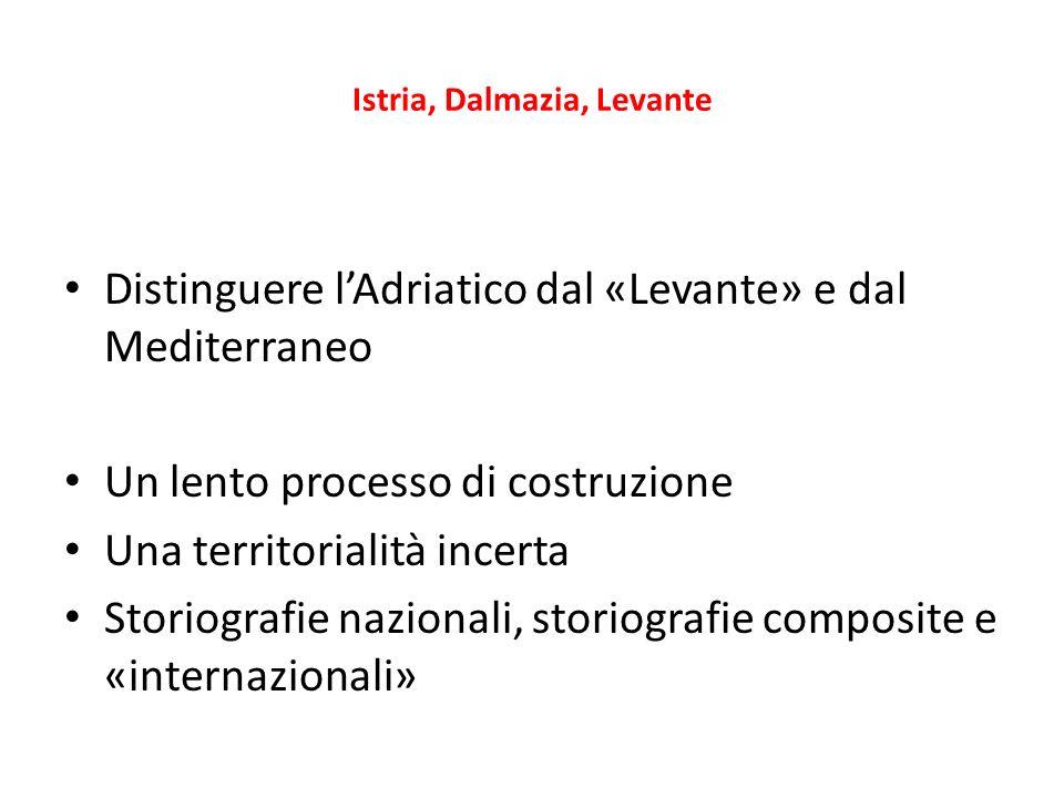 Istria, Dalmazia, Levante