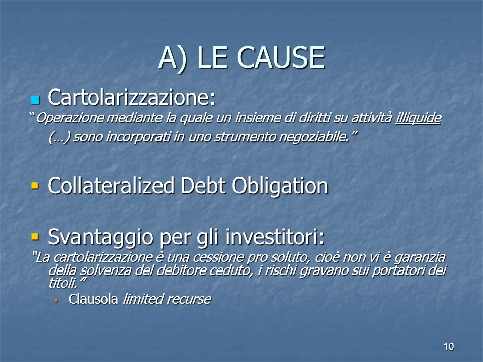 A) LE CAUSE Cartolarizzazione: Collateralized Debt Obligation