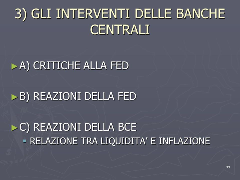 3) GLI INTERVENTI DELLE BANCHE CENTRALI