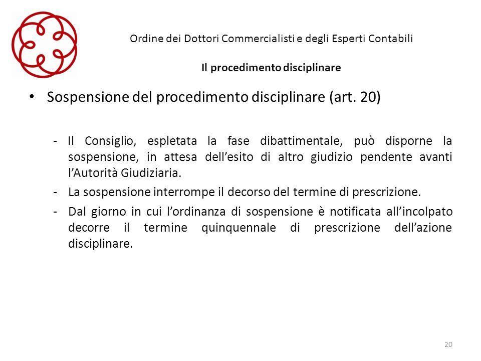 Sospensione del procedimento disciplinare (art. 20)