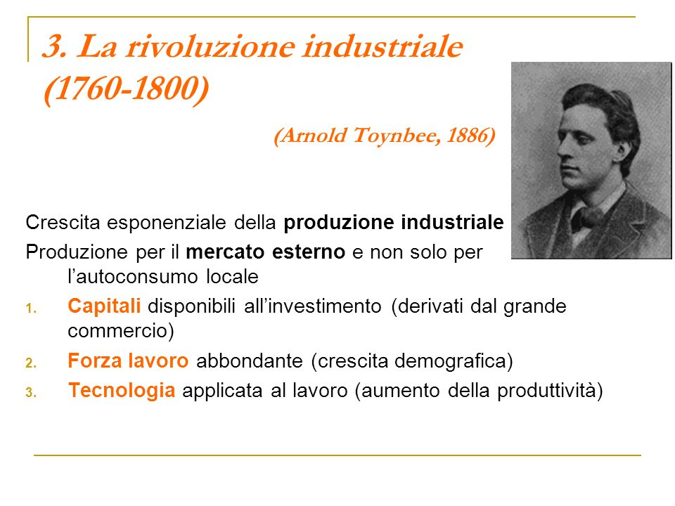 3. La rivoluzione industriale (1760-1800) (Arnold Toynbee, 1886)
