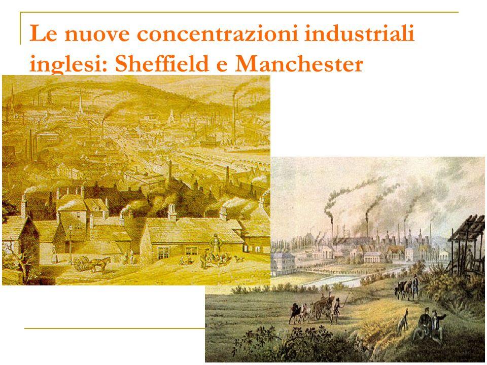 Le nuove concentrazioni industriali inglesi: Sheffield e Manchester