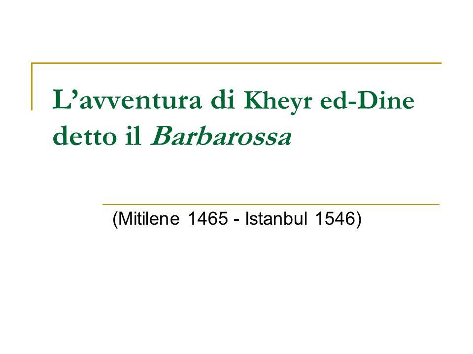 L'avventura di Kheyr ed-Dine detto il Barbarossa