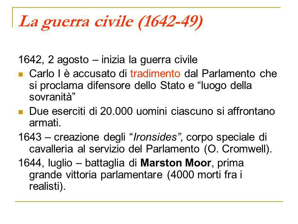 La guerra civile (1642-49) 1642, 2 agosto – inizia la guerra civile