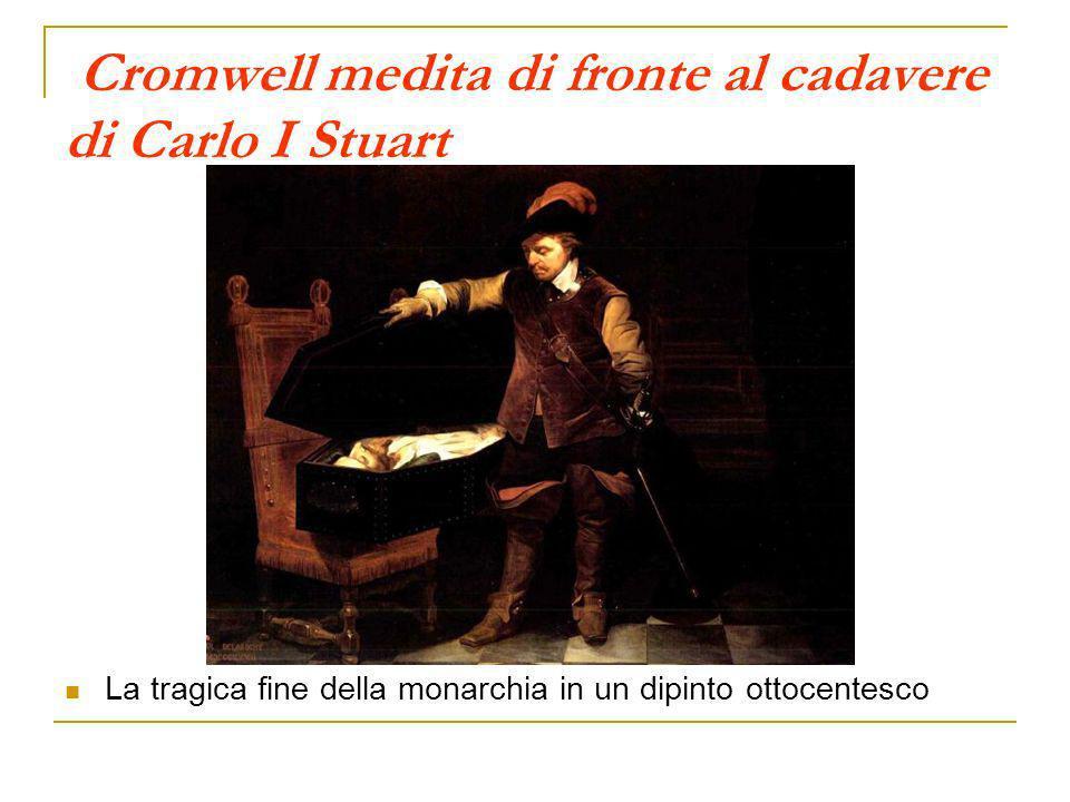 Cromwell medita di fronte al cadavere di Carlo I Stuart