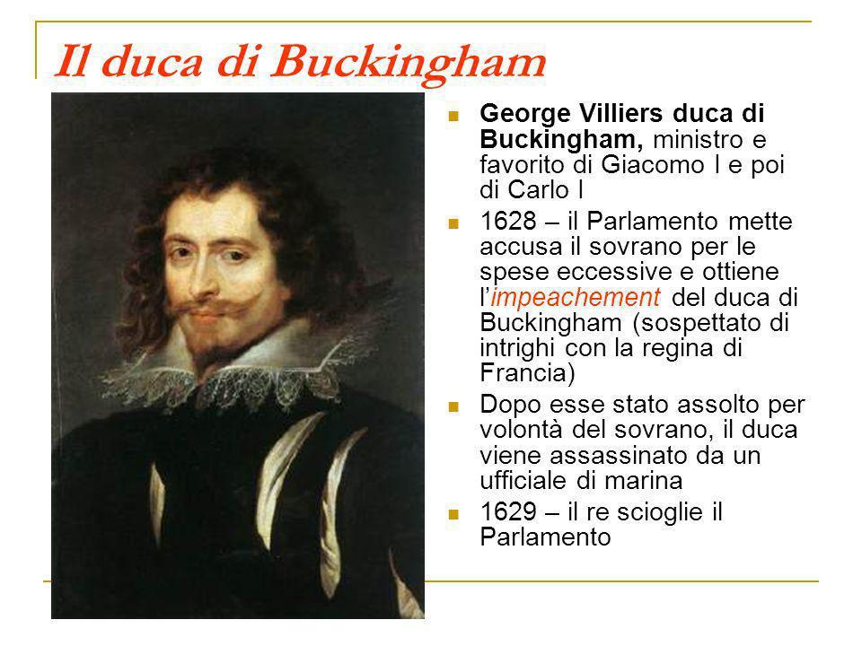 Il duca di Buckingham George Villiers duca di Buckingham, ministro e favorito di Giacomo I e poi di Carlo I.