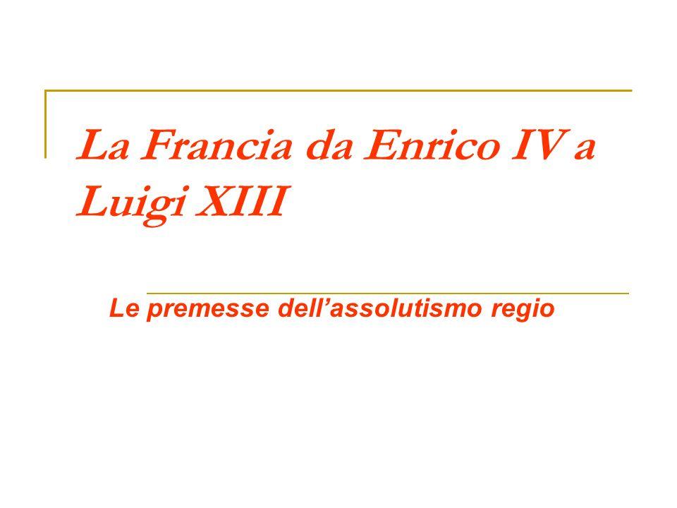 La Francia da Enrico IV a Luigi XIII