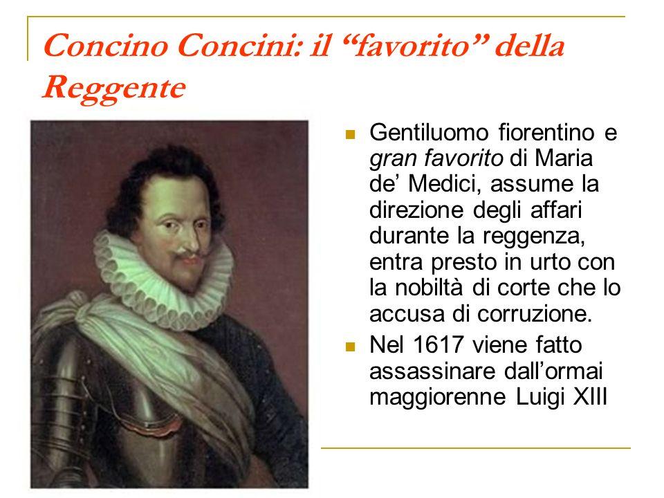 Concino Concini: il favorito della Reggente