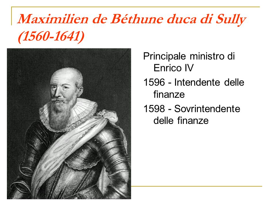 Maximilien de Béthune duca di Sully (1560-1641)