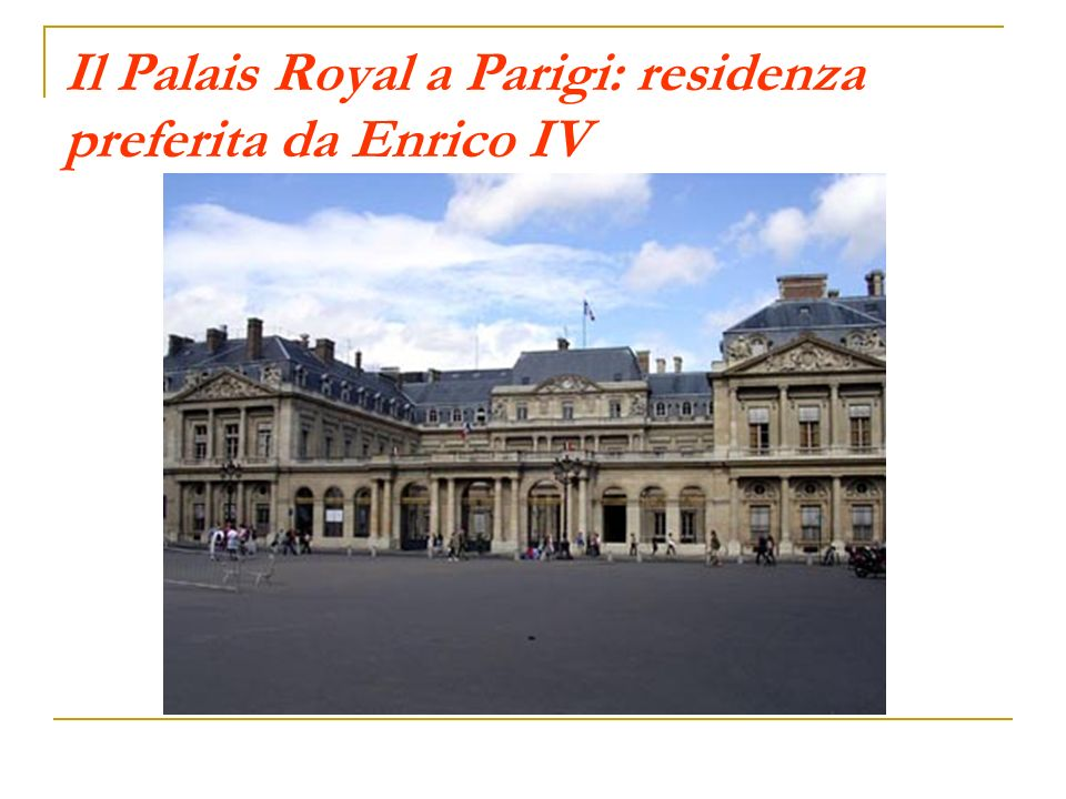 Il Palais Royal a Parigi: residenza preferita da Enrico IV
