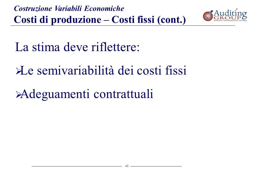 La stima deve riflettere: Le semivariabilità dei costi fissi