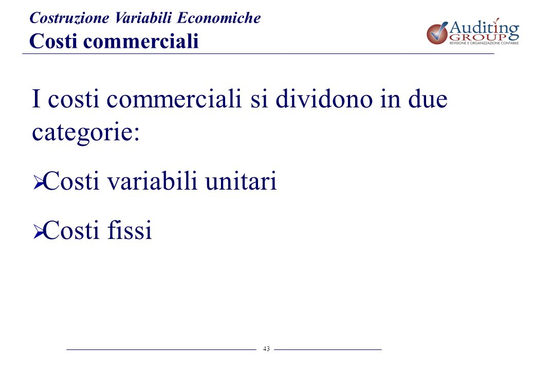 I costi commerciali si dividono in due categorie: